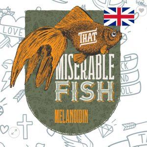 melanoidina misserable fish